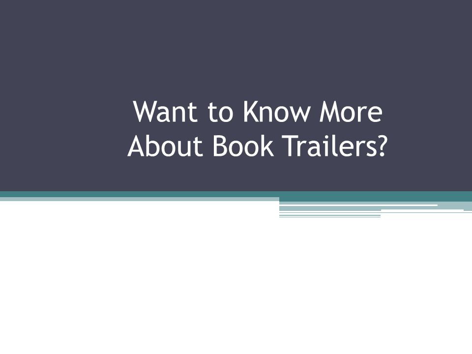 Want to Know More About Book Trailers?