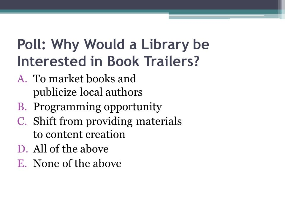 Poll: Why Would a Library be Interested in Book Trailers.