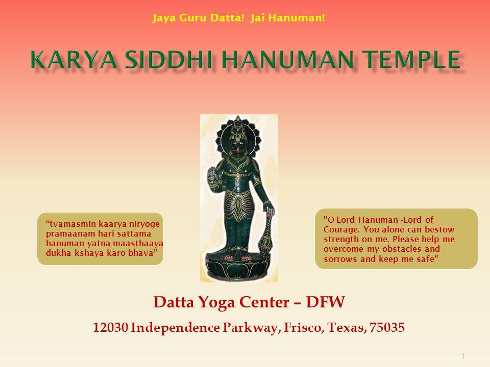 1 Datta Yoga Center – DFW 12030 Independence Parkway, Frisco, Texas, 75035 Jaya Guru Datta.