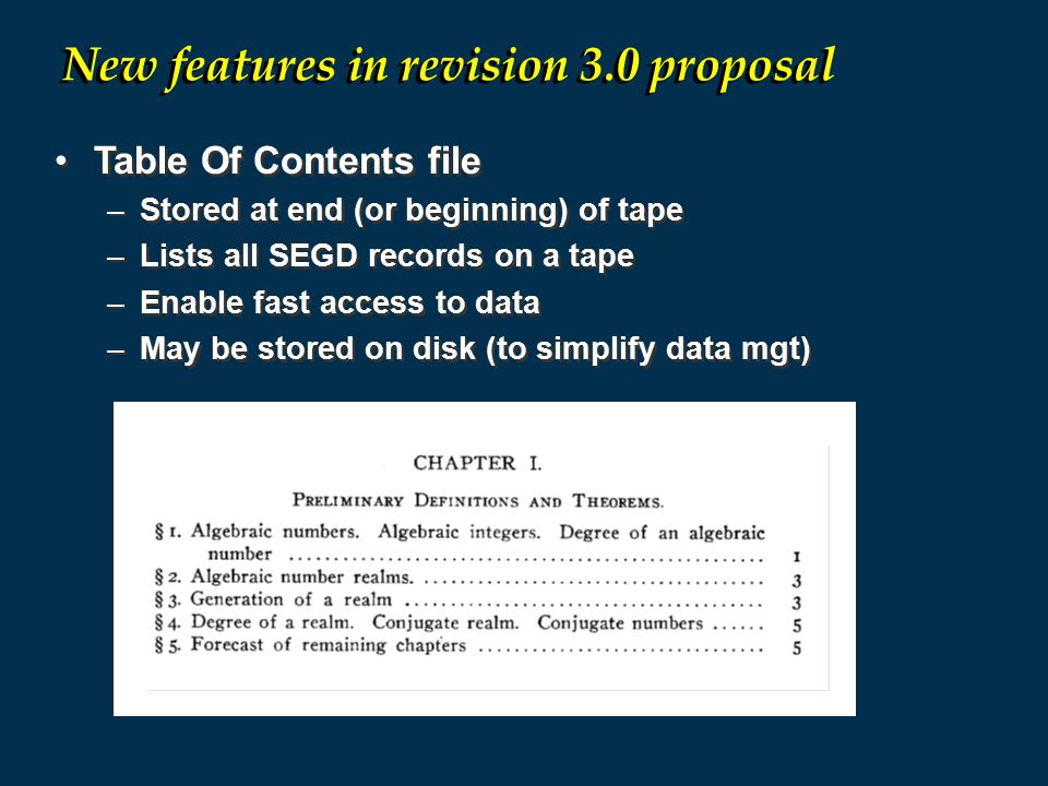 Table Of Contents file –Stored at end (or beginning) of tape –Lists all SEGD records on a tape –Enable fast access to data –May be stored on disk (to
