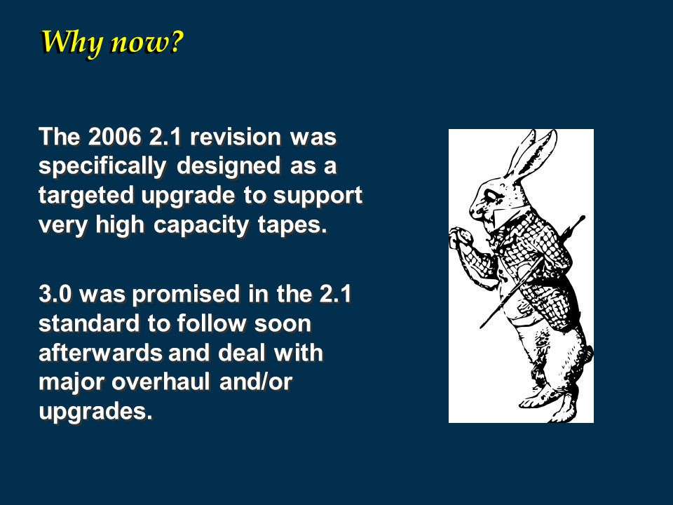 The 2006 2.1 revision was specifically designed as a targeted upgrade to support very high capacity tapes.