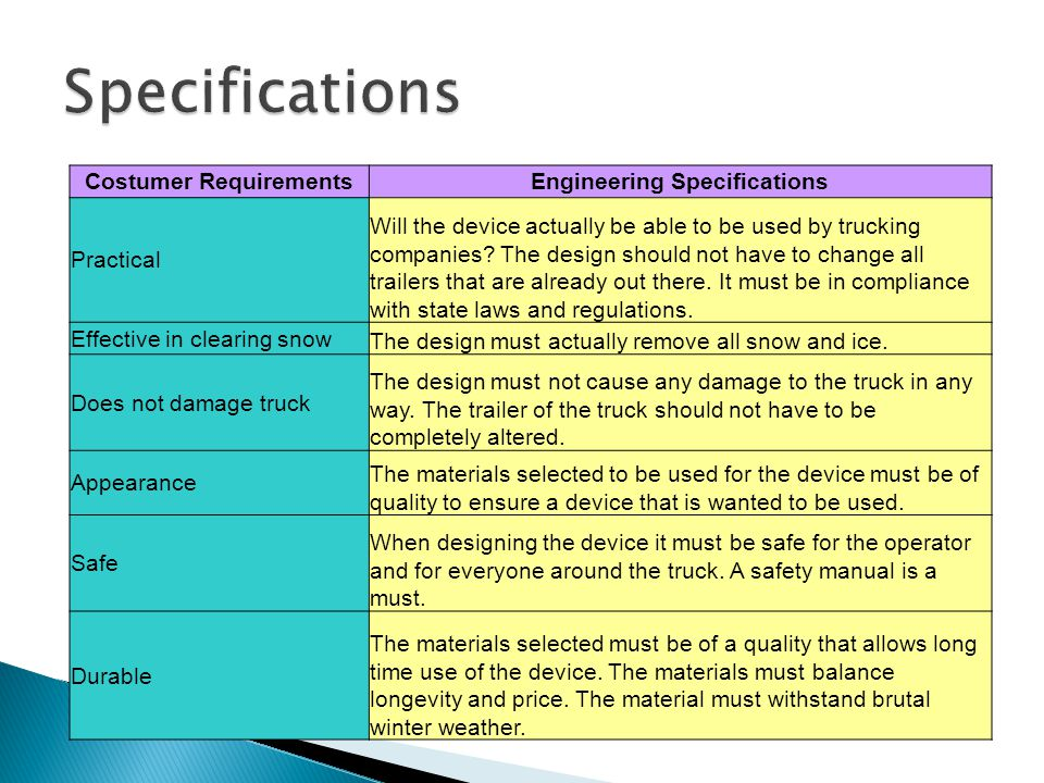 Costumer RequirementsEngineering Specifications Practical Will the device actually be able to be used by trucking companies.