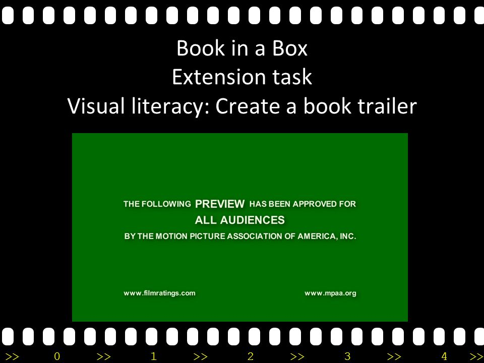 >>0 >>1 >> 2 >> 3 >> 4 >> Book in a Box Extension task Visual literacy: Create a book trailer
