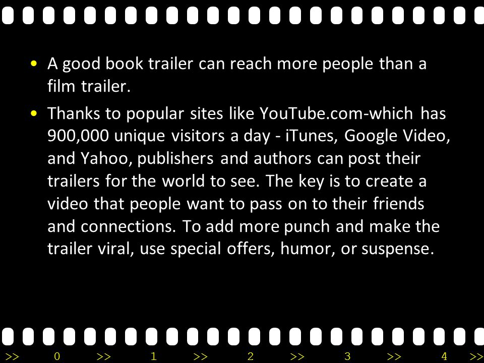 >>0 >>1 >> 2 >> 3 >> 4 >> A good book trailer can reach more people than a film trailer.