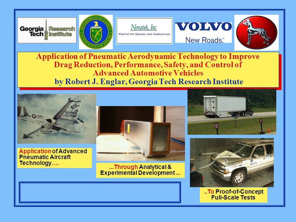 Application of Pneumatic Aerodynamic Technology to Improve Drag Reduction, Performance, Safety, and Control of Advanced Automotive Vehicles by Robert J.