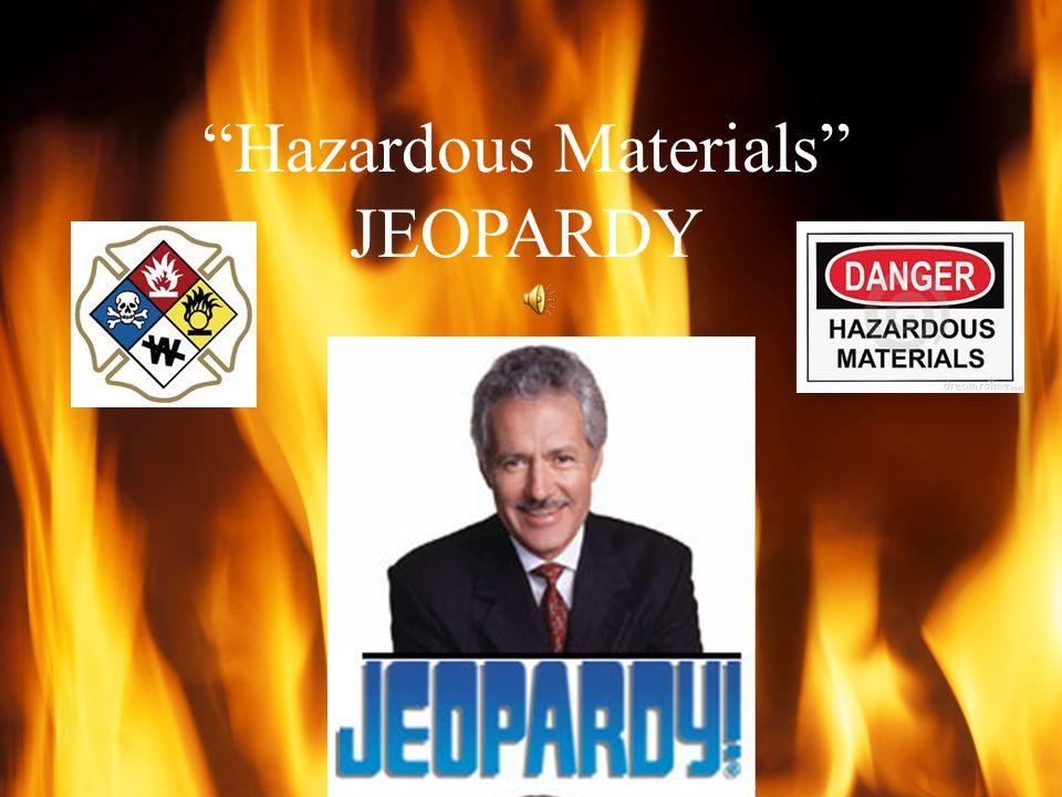 Hazardous Materials JEOPARDY