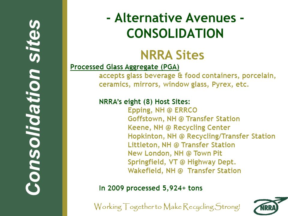 - Alternative Avenues - CONSOLIDATION NRRA Sites Processed Glass Aggregate (PGA) accepts glass beverage & food containers, porcelain, ceramics, mirror