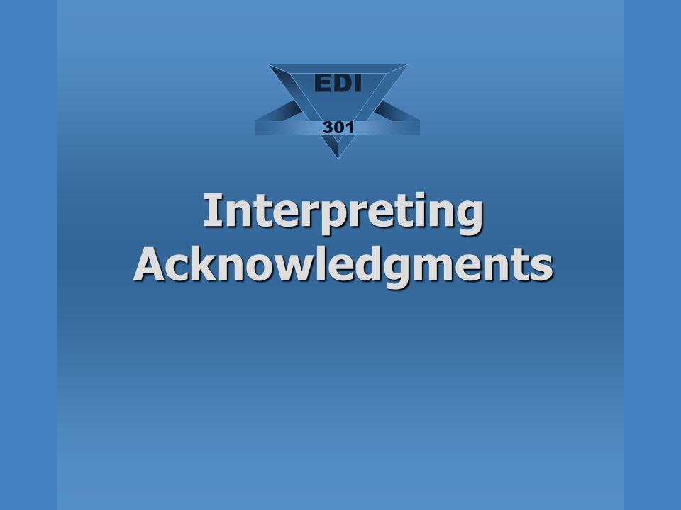Interpreting Acknowledgments EDI 301
