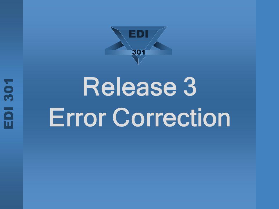EDI 301 Release 3 Error Correction EDI 301