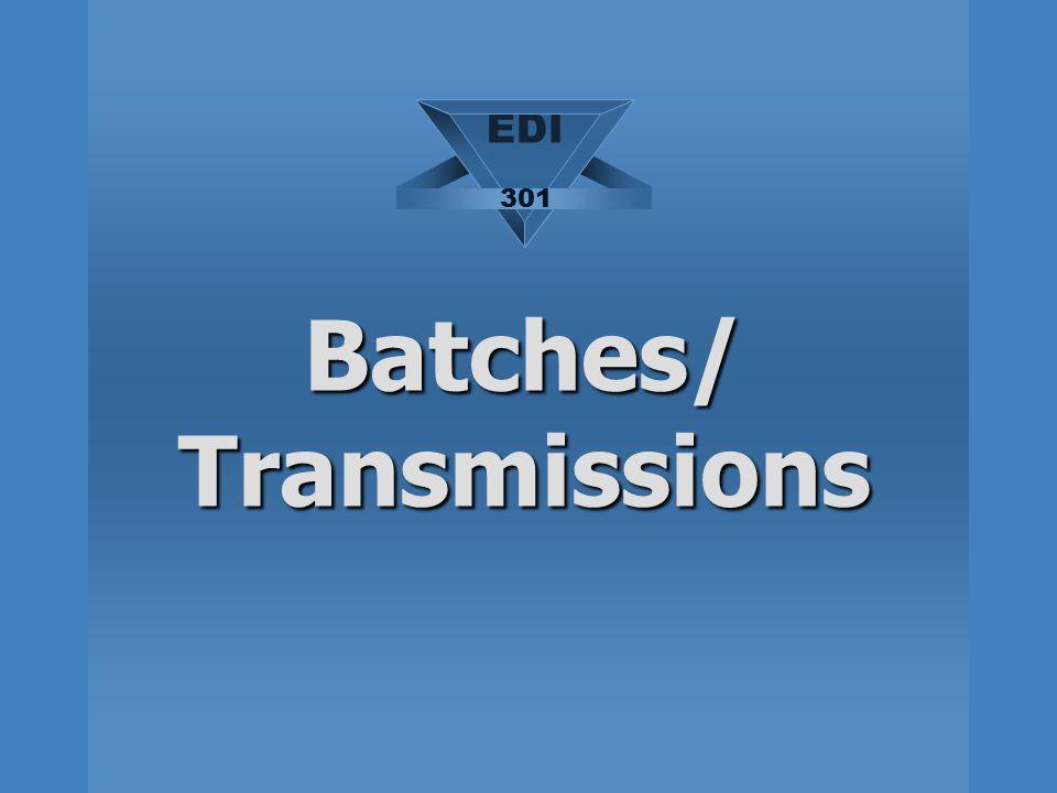 Batches/ Transmissions EDI 301