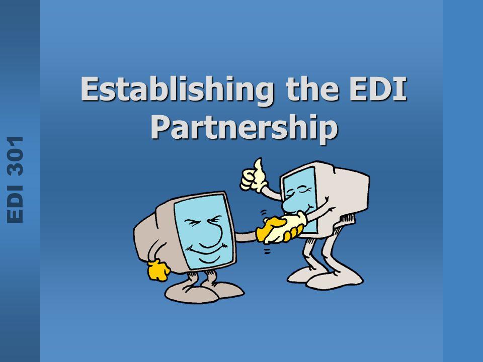 EDI 301 Establishing the EDI Partnership