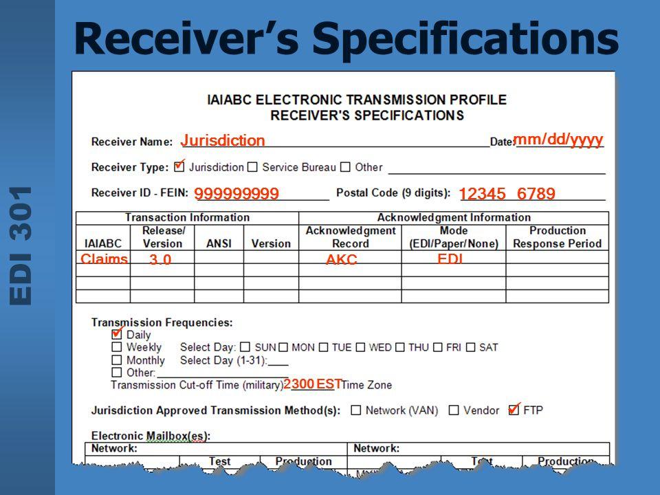 EDI 301 124 Receiver's Specifications Jurisdiction mm/dd/yyyy 999999999 Claims 3.0AKC EDI 2300 EST 12345 6789