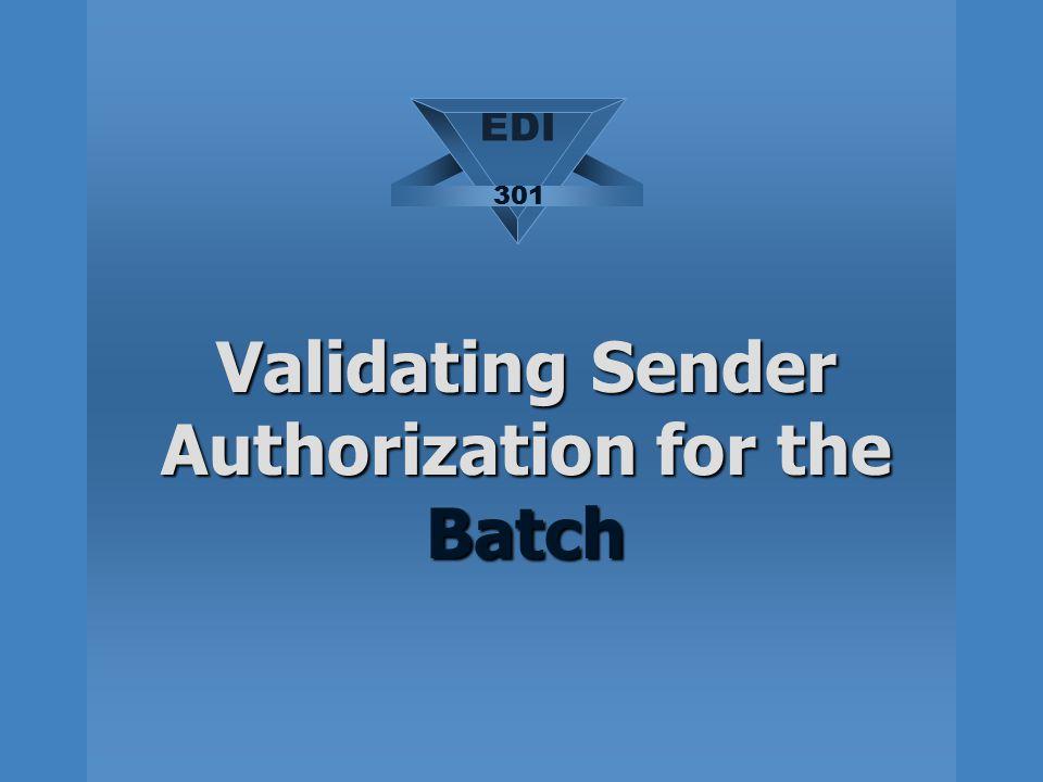 Validating Sender Authorization for the Batch EDI 301