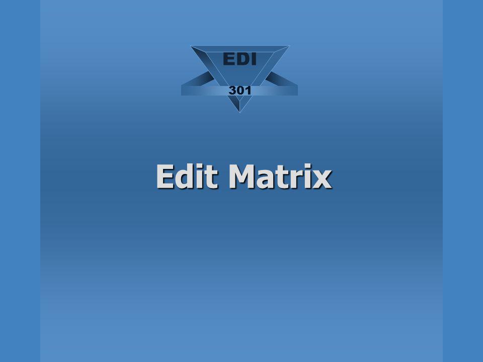 Edit Matrix EDI 301