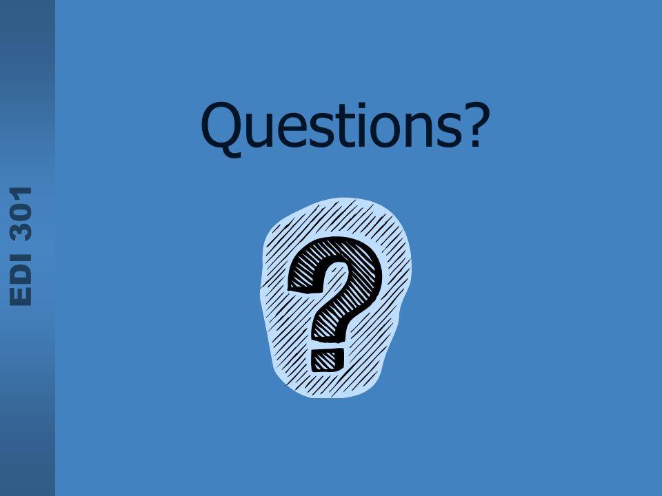 EDI 301 Questions?