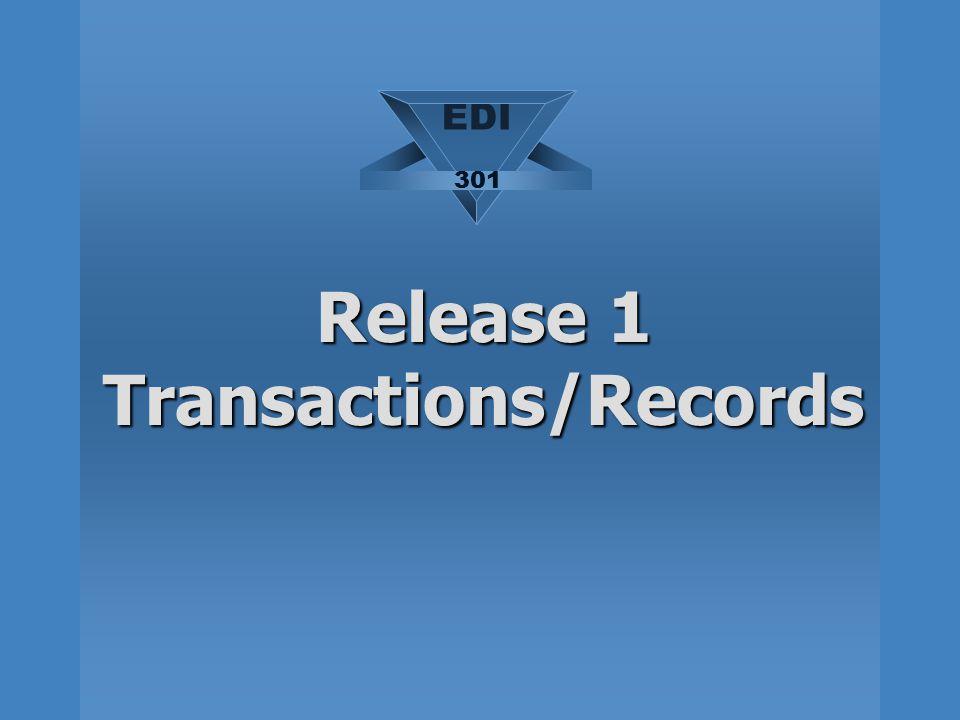 Release 1 Transactions/Records EDI 301