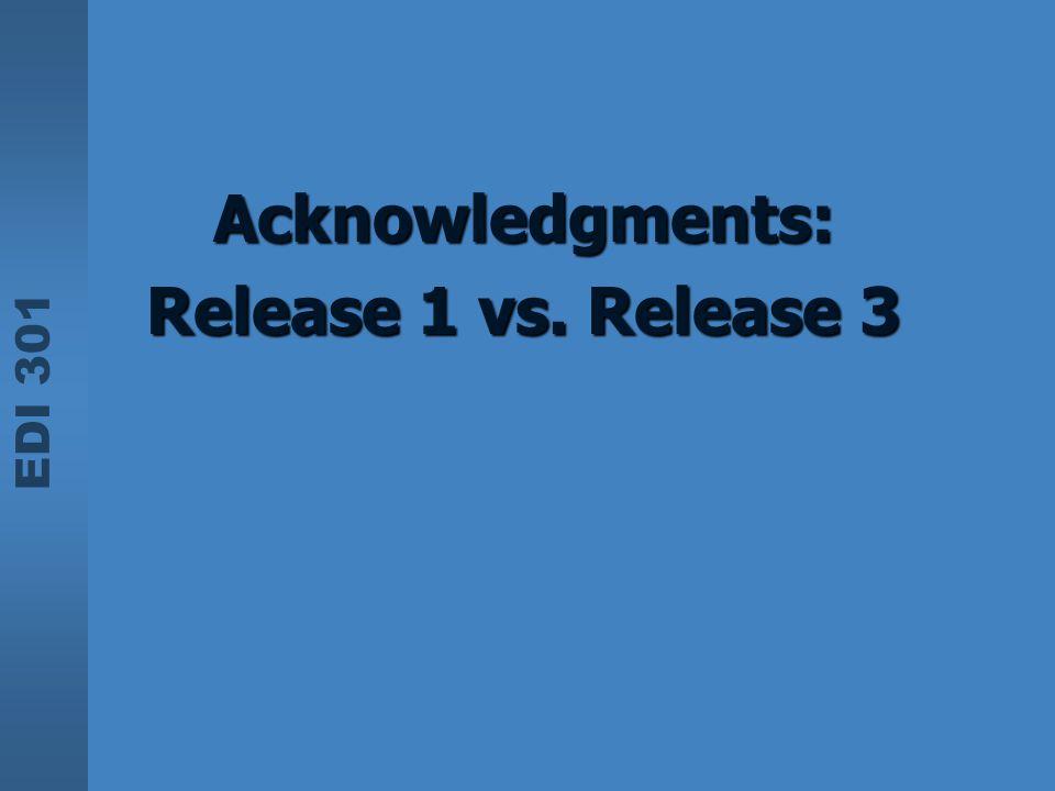 EDI 301 Acknowledgments: Release 1 vs. Release 3