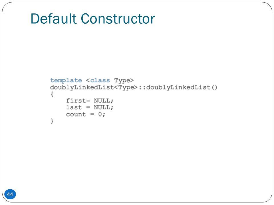 Default Constructor 44