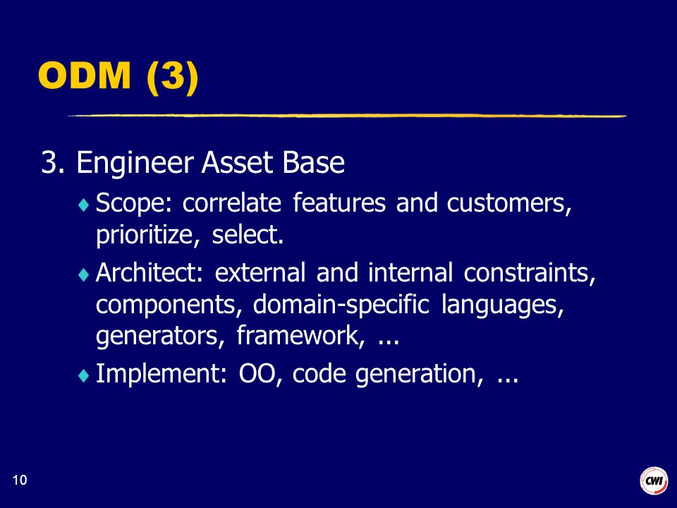 10 ODM (3) 3. Engineer Asset Base  Scope: correlate features and customers, prioritize, select.