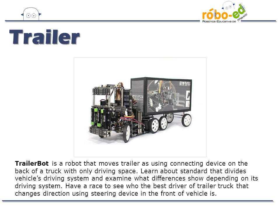 TrailerBot is a robot that moves trailer as using connecting device on the back of a truck with only driving space.