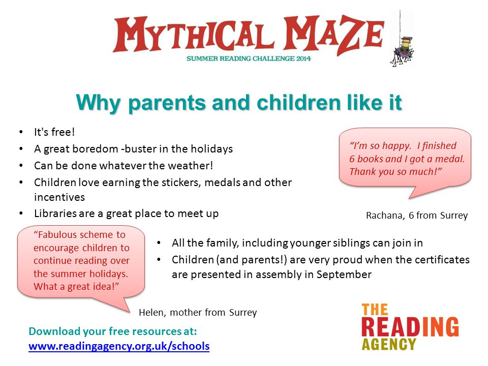 Download your free resources at: www.readingagency.org.uk/schools www.readingagency.org.uk/schools All the family, including younger siblings can join in Children (and parents!) are very proud when the certificates are presented in assembly in September I'm so happy.