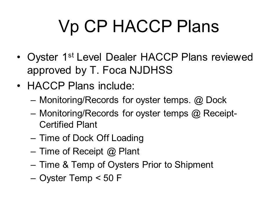 Vp CP HACCP Plans Oyster 1 st Level Dealer HACCP Plans reviewed approved by T.