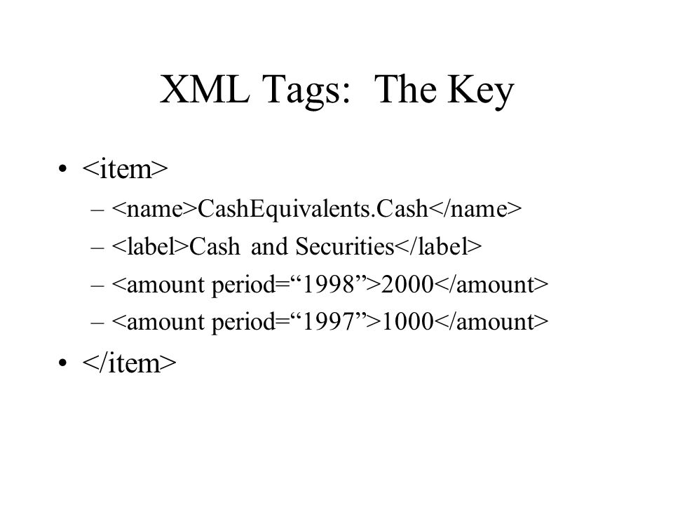 XML Tags: The Key – CashEquivalents.Cash – Cash and Securities – 2000 – 1000