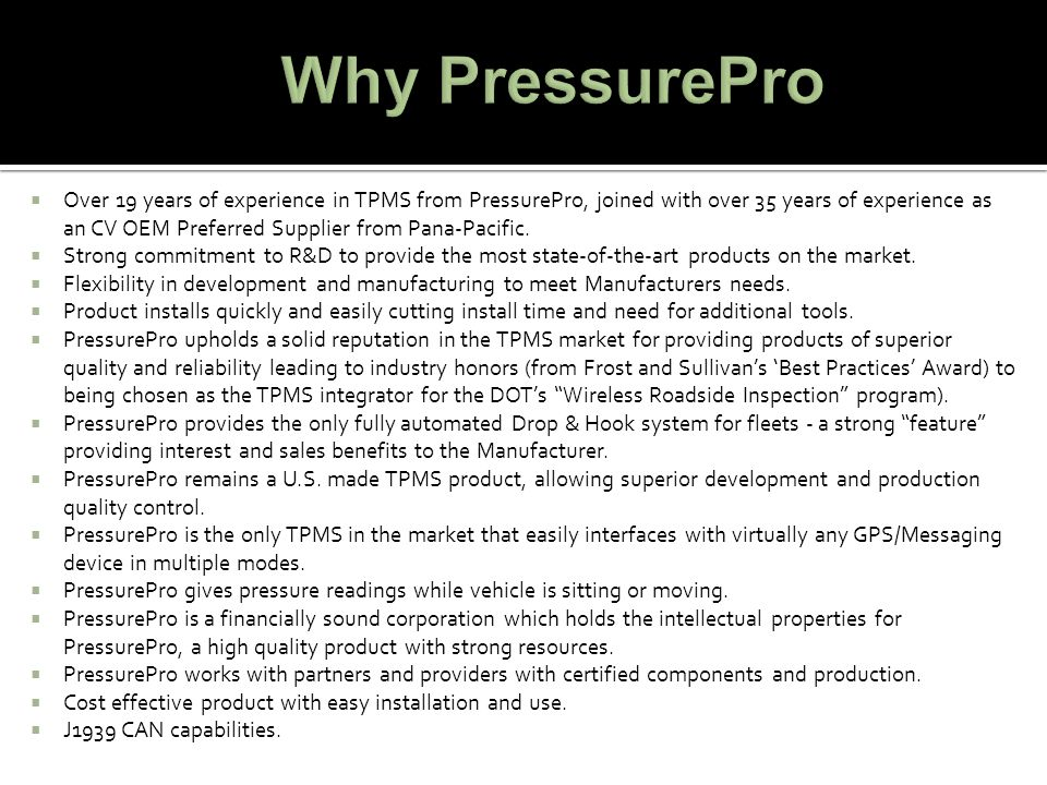  Over 19 years of experience in TPMS from PressurePro, joined with over 35 years of experience as an CV OEM Preferred Supplier from Pana-Pacific.