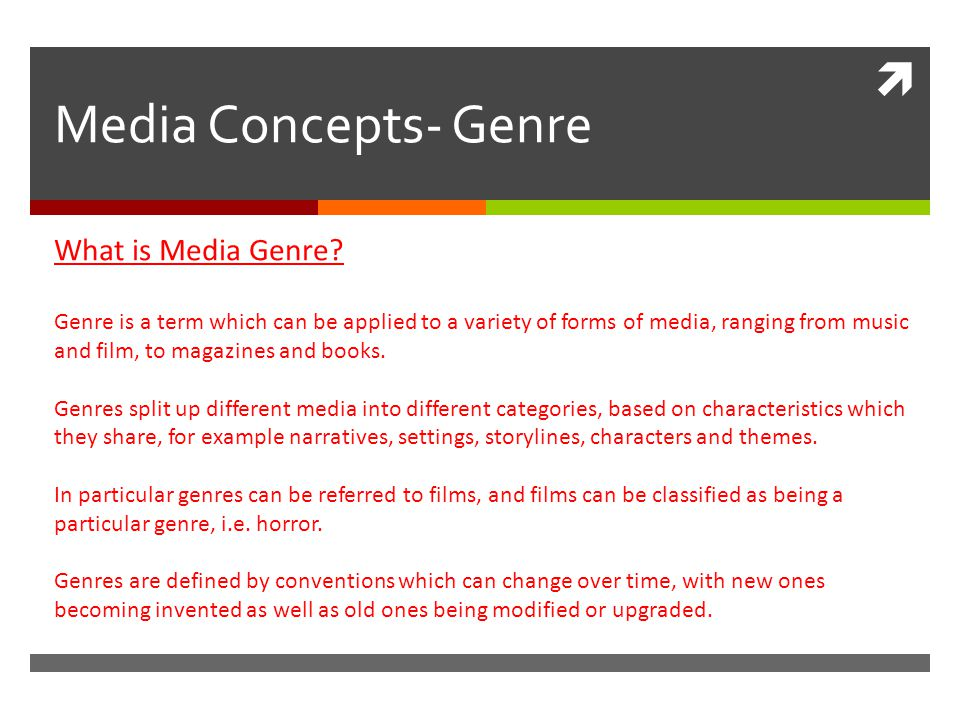  Media Concepts- Genre What is Media Genre.