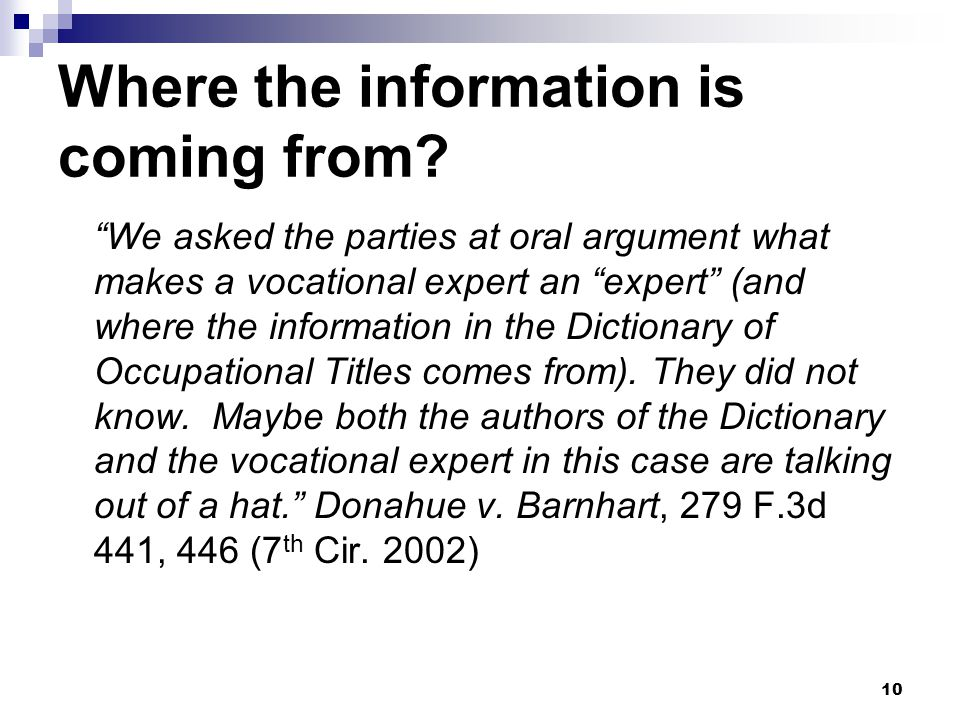 "10 Where the information is coming from? ""We asked the parties at oral argument what makes a vocational expert an ""expert"" (and where the information"
