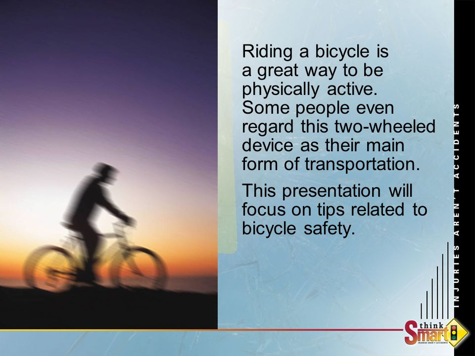 Riding a bicycle is a great way to be physically active.