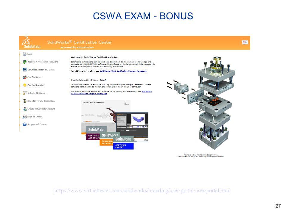 27 https://www.virtualtester.com/solidworks/branding/user-portal/user-portal.html CSWA EXAM - BONUS
