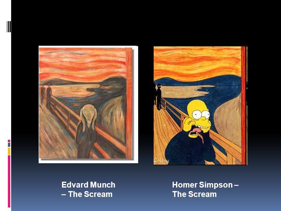 Edvard Munch – The Scream Homer Simpson – The Scream