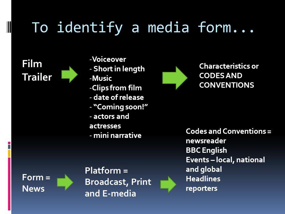 To identify a media form...