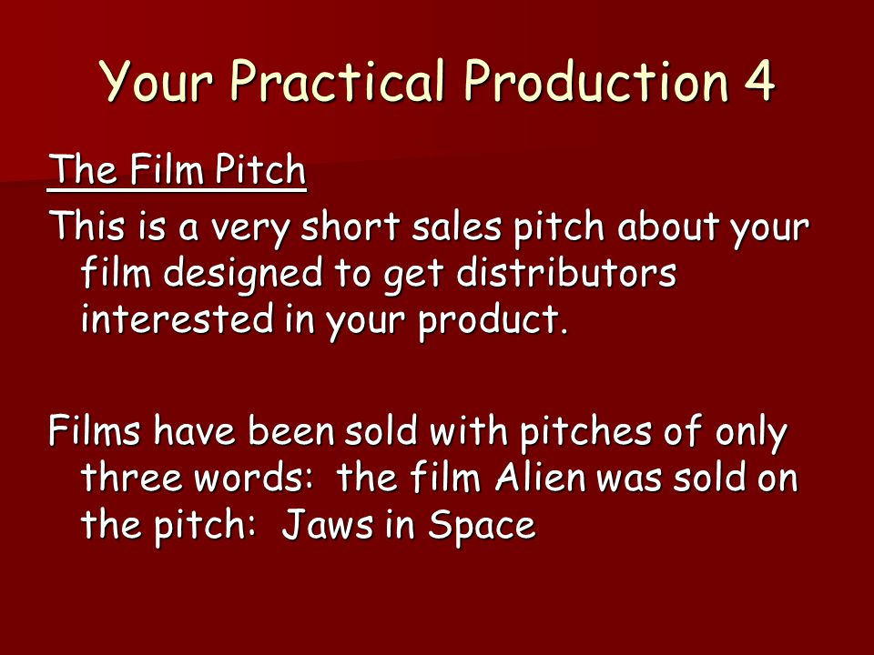 Your Practical Production 3 Once you have decided on an idea for your own horror movie then you must write the TREATMENT for your film.
