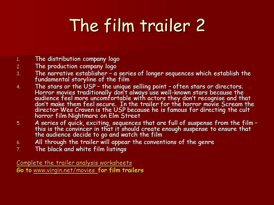 The Film Trailer 1 Film trailers are between 2-3 minutes long.