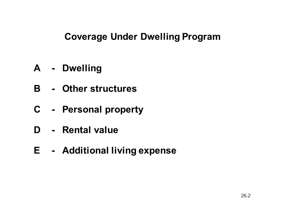 26-3 Differences: Homeowners and Dwelling Forms Monoline dwelling forms 1.do not include coverage for theft.