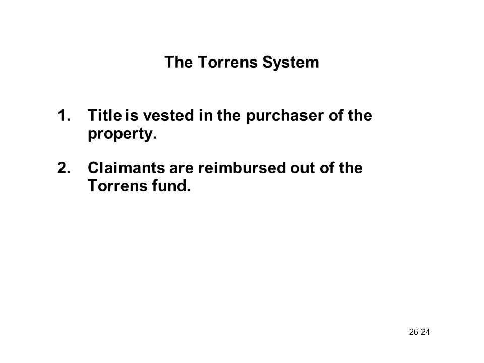 26-24 The Torrens System 1.Title is vested in the purchaser of the property.