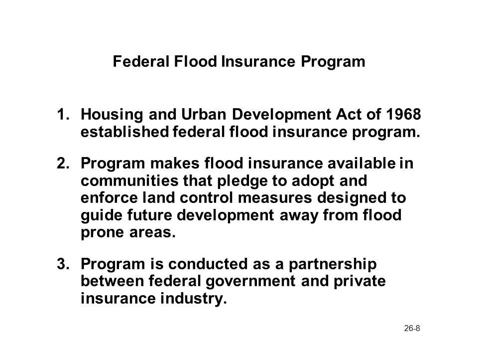 26-9 Federal Flood Insurance Program 4.Cities, counties and other government units qualify for the program by applying for the program and agreeing to enact and enforce the required legislation.