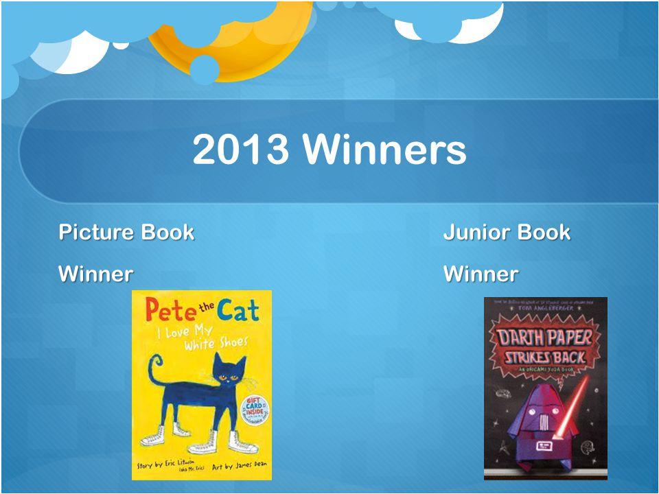 2013 Winners Picture Book Winner Junior Book Winner