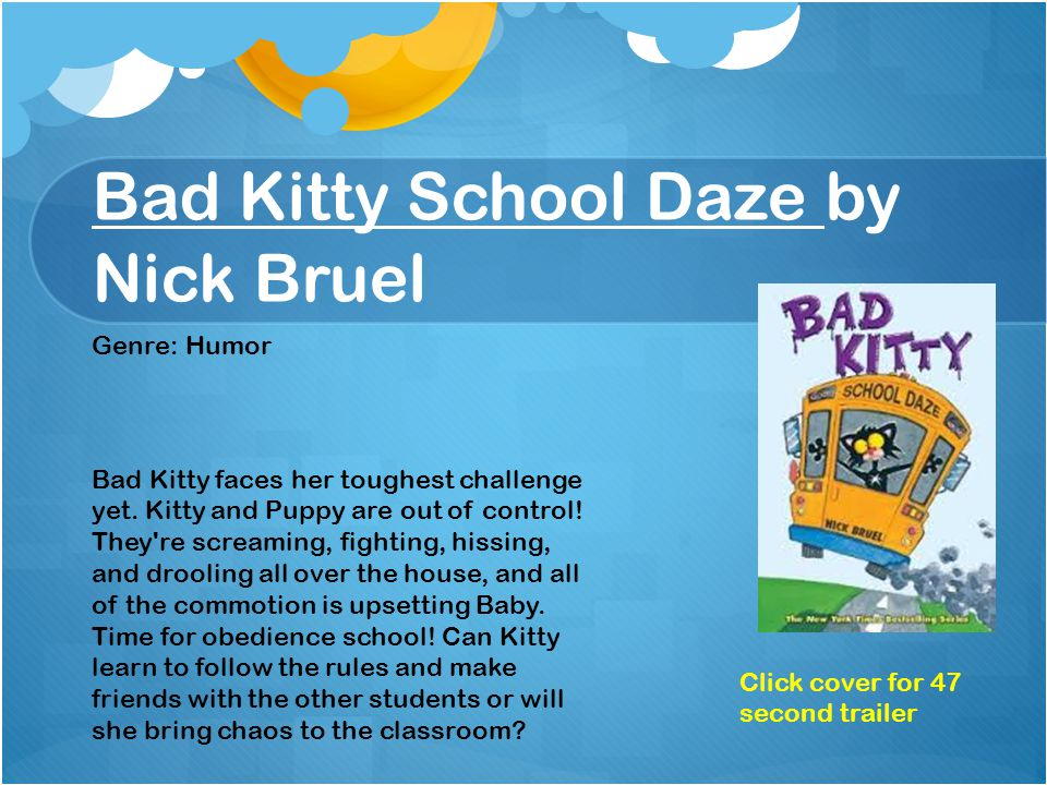 Bad Kitty School Daze by Nick Bruel Bad Kitty faces her toughest challenge yet.