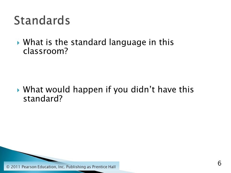  What is the standard language in this classroom.