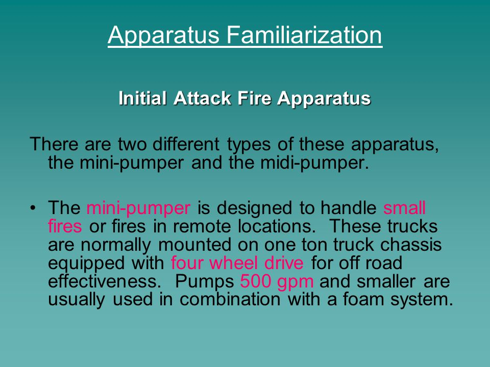 Apparatus Familiarization Initial Attack Fire Apparatus The midi-pumper is sometimes called an interface engine.
