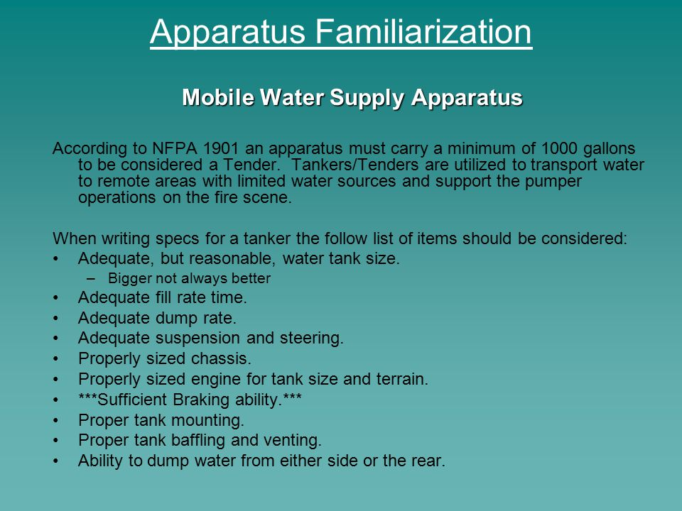 Apparatus Familiarization Mobile Water Supply Apparatus According to NFPA 1901 an apparatus must carry a minimum of 1000 gallons to be considered a Te