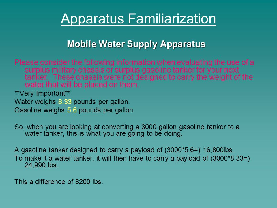 Apparatus Familiarization Mobile Water Supply Apparatus Please consider the following information when evaluating the use of a surplus military chassi