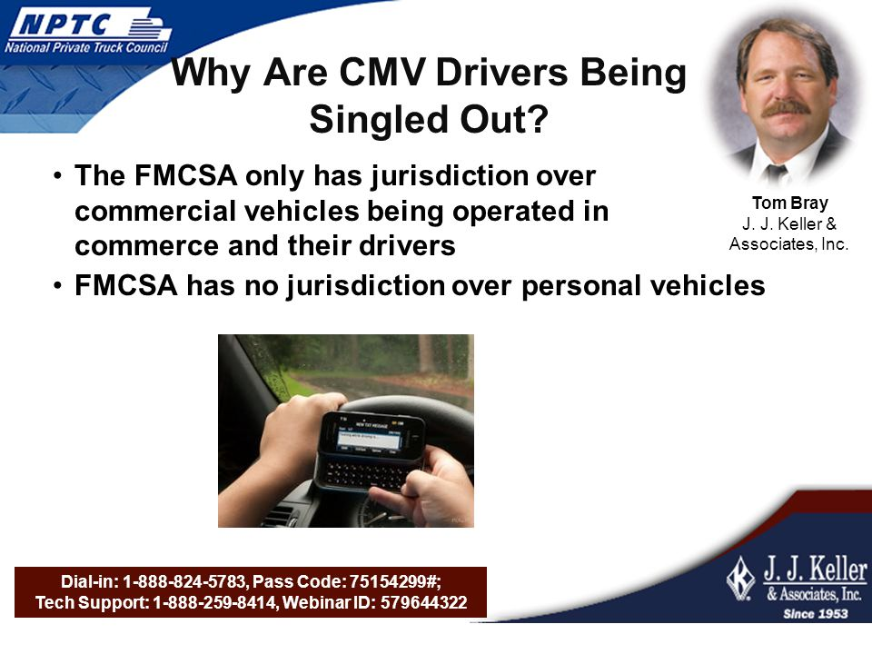 Dial-in: 1-888-824-5783, Pass Code: 75154299#; Tech Support: 1-888-259-8414, Webinar ID: 579644322 Why Are CMV Drivers Being Singled Out.