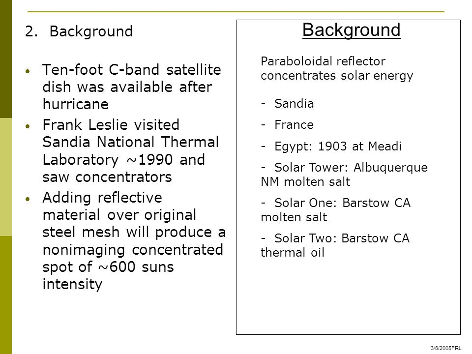 2. Background Ten-foot C-band satellite dish was available after hurricane Frank Leslie visited Sandia National Thermal Laboratory ~1990 and saw conce