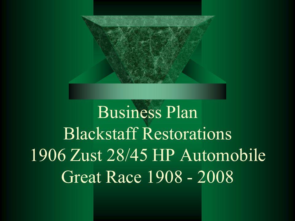 Business Plan Blackstaff Restorations 1906 Zust 28/45 HP Automobile Great Race 1908 - 2008