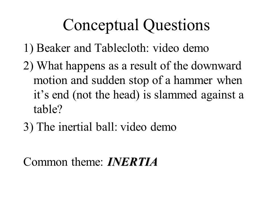 Newton's Second Law Mass: quantitative measure of the inertia of an object (kilograms).