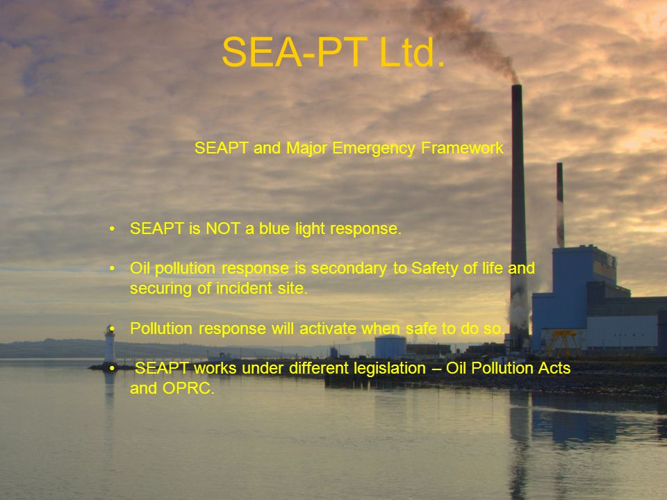 SEA-PT Ltd. SEAPT and Major Emergency Framework SEAPT is NOT a blue light response.